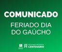 COMUNICADO - FERIADO DIA DO GAÚCHO