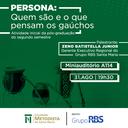 """""""Persona - quem são e o que pensam os gaúchos"""" será tema de palestra do Gerente Executivo do Grupo RBS para pós-graduandos da Faculdade Metodista"""