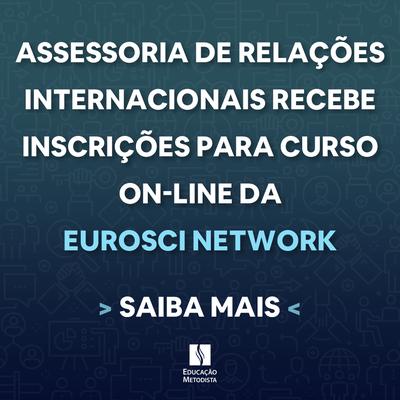 Assessoria de Relações Internacionais inicia inscrições para curso on-line da Eurosci Network a alunos de toda Educação Metodista
