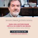 Cátedra de Direitos Humanos da Faculdade Metodista realiza Seminário sobre a história do Direito no Brasil