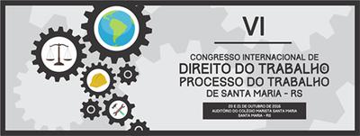 IV Congresso Internacional de Direito do Trabalho e Processo do Trabalho de Santa Maria inicia hoje